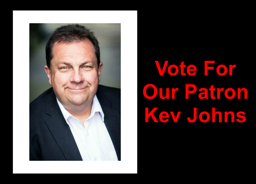 Vote for our Patron Kev Johns